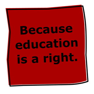 "Red square with text ""Because education is a right."""