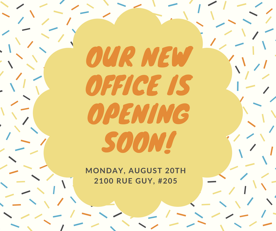 Our new office is opening soon! Monday, August 20th. 2100 rue Guy, #205
